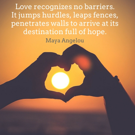 LOVE recognizes-no-barriers-maya-angelou-daily-quotes-sayings-picture